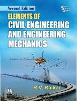 Elements Of Civil Engineering And Engineering Mechanics by R.V. Raikar