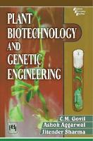 Plant Biotechnology and Genetic Engineering by C.M. Govil, Ashok Aggarwal, Jitender Sharma