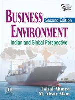 Business Environment Indian and Global Perspective by Faisal Ahmed, M. Absar Alam