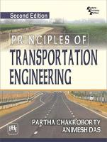 Principles of Transportation Engineering by Partha Chakroborty, Animesh Das