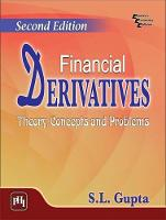 Financial Derivatives Theory, Concepts and Problems by S.L. Gupta