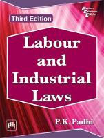 Labour and Industrial Laws by P.K. Padhi