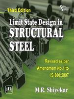 Limit State Design in Structural Steel by M.R. Shiyekar