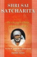 Shri Sai Satcharita The Life and Teachings of Shirdi Sai Baba by Govind R. Dabholkar