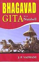 Bhagavad Gita in a Nutshell by J. P. Vaswani