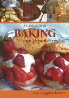 Baking Easy, Elegant & Eggless by Arlene Kezwer