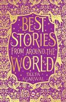 Best Stories from Around the World by Deepa Agarwal