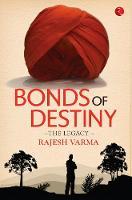 BONDS OF DESTINY The Legacy by Rajesh Varma