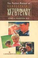 The Pocket Manual of Homeopathic Veterinary Medicine by Edward H., MD Ruddock