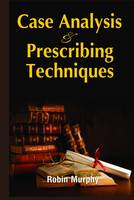 Case Analysing & Prescribing Techniques by Robin Murphy