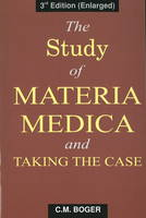 Study of Materia Medica and Taking the Case by C.M. Boger