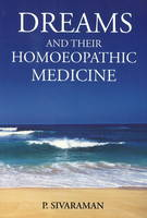 Dreams & Their Homoeopathic Medicine by P. Sivaraman