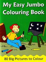 My Easy Jumbo Colouring Book 80 Big Pictures to Colour by B Jain Publishing