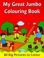 My Great Jumbo Colouring Book 80 Big Pictures to Colour by B Jain Publishing