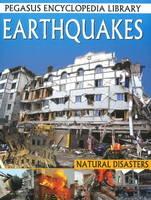 Earthquakes Pegasus Encyclopedia Library by Pallabi B. Tomar