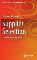 Supplier Selection An MCDA-Based Approach by Krishnendu Mukherjee