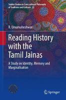 Reading History with the Tamil Jainas A Study on Identity, Memory and Marginalisation by R. Umamaheshwari
