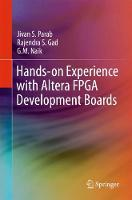 Hands-on Experience with Altera FPGA Development Boards by Jivan Parab, Rajendra S. Gad, G.M. Naik