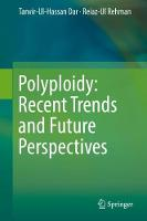 Polyploidy: Recent Trends and Future Perspectives by Tanvir-Ul-Hassan Dar, Reiaz-Ul Rehman