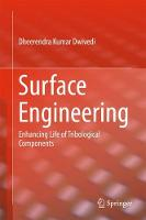 Surface Engineering Enhancing Life of Tribological Components by Dheerendra Kumar Dwivedi