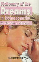 Dictionary of the Dreams in Homoeopathy by Farokh J. Master, Farokh Jamshed