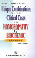 Unique Combinations with Clinical Cases in Homoeopathy & Biochemic by R.L. Gupta
