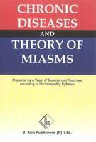 Chronic Diseases and Theory of Miasms by B. Jain