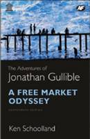 The Adventures of Jonathan Gullible A Free Market Odyssey: Commentary Edition by Ken Schoolland