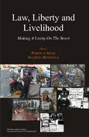 Law, Liberty and Livelihood Making a Living on the Street by Parth Shah