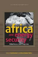 Africa and Energy Security Global Issues, Local Responses by