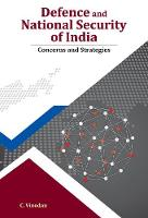 Defence and National Security of India Concerns and Strategies by C. Vinodan