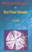 My Clinical Experiences in Bach Flower Remedies by Dr Vohra