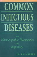 Common Infectious Diseases with Homoeopathic Therapeutics & Repertory by R. P. Mathur