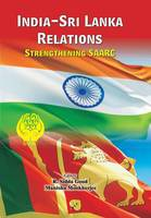 India-Sri Lanka Relations Strengthening Saarc by R Sidda Goud