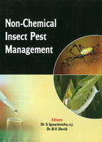 Non-Chemical Insect Pest Management by S., SJ Ignacimuthu, B.V. David