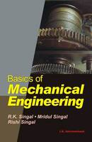Basics of Mechanical Engineering by R. K. Singal, Mridual Singal, Rishi Singal