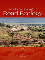 Northern Serengeti Road Ecology by Robert D Fyumagwa