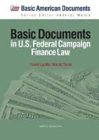 Basic Documents in Federal Campaign Finance Law by Pawel Laidler, Maciej Turek