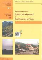 Czesc, Jak Sie Masz? Level A1: Introduction to Polish. With free audio CD by W Miodunka