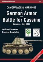 Camouflage & Markings of German Armor in the Battle for Cassino January-May 1944 by Daniele Guglielmi, Jeffrey Plowman