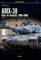 Amx-30, Vol. II Char De Bataille 1966-2006 by M.P. Robinson
