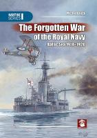The Forgotten War Of The Royal Navy by Michal Glock