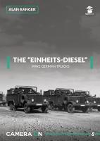 The Einheits-Diesel WW2 German Trucks by Alan Ranger