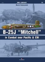 B-25j Michell in Combat Over Pacific & Cbi by Marek KatarzyŃski