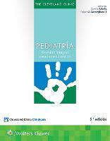The Cleveland Clinic. Pediatria Revision integral para la certificacion by Camille, M.D. Sabella