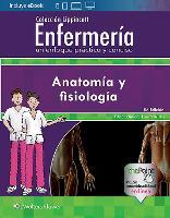 Coleccion Lippincott Enfermeria. Un enfoque practico y conciso: Anatomia y fisiologia by Lippincott Williams &  Wilkins