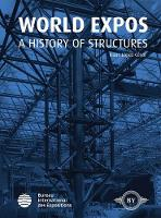 World Expos A History of Structures by Isaac Lopez Cesar