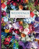 Weddings A-Tipica by Cristina Montesinos
