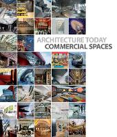 Architecture Today: Commercial Spaces by David Andreu