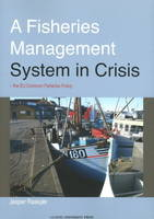 Fisheries Management System in Crisis The EU Common Fisheries Policy by Jesper Raakjaer